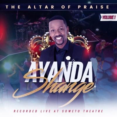 ALBUM: Ayanda Shange – The Altar of Praise, Vol. 1