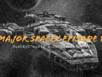 Rushky D'musiq & Onthaxxdadeejay – Major SpaceX Episode #1