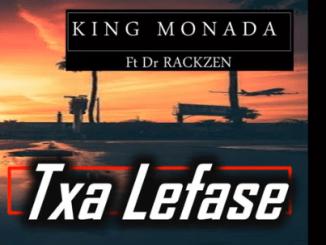 KING MONADA - TXA LEFASE feat Dr Rackzen
