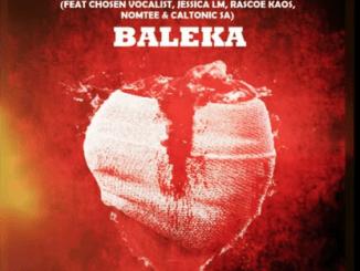UJ Just Kidding, ThackzinDJ, Tee Jay - Baleka ft Caltonic SA, Nomtee, Chosen Vocalist, Jessica LM