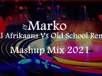 DJ Marko - Local Afrikaans Vs Old School Remixes (2021 Mashup Mix)