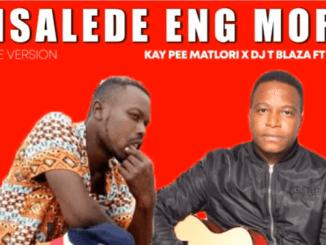 Kay Pee Matlori x Dj T Blaza - Le Nsalede Eng Morao ft Entergral (Original)