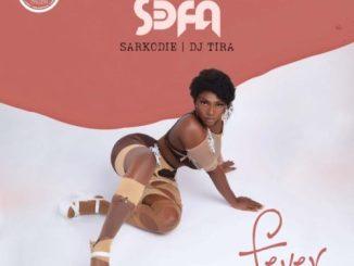 Sefa, Sarkodie & DJ Tira – Fever