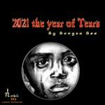 Bongza Bee - 2021 Year of Tears