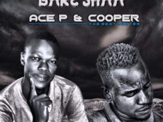 Ace P & Cooper - Bare Shaa