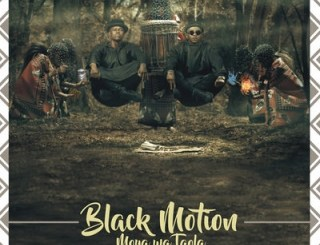 ALBUM: Black Motion – Moya Wa Taola (Spirit Of The Bones) ZIP FILE