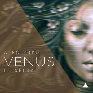 DOWNLOAD MP3 :Afro Pupo feat. Selda – Venus (Main Mix)