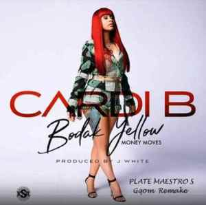 DOWNLOAD MP3 :Cardi B – Bodak Yellow (Plate Maestro's Gqom Remake)