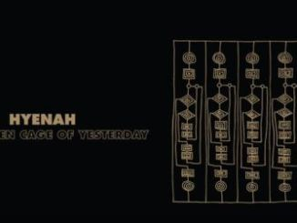 DOWNLOAD MP3 :HYENAH – THE GOLDEN CAGE OF YESTERDAY (DA CAPO REMIX)