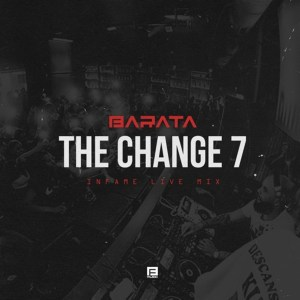 DOWNLOAD MP3 :Barata – TheChange7# (Infame Live Mix)