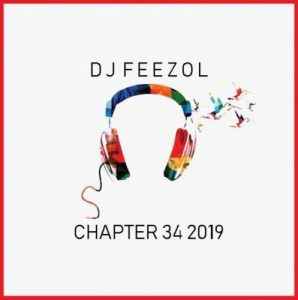 DOWNLOAD MP3 :DJ FEEZOL – CHAPTER 34 2019