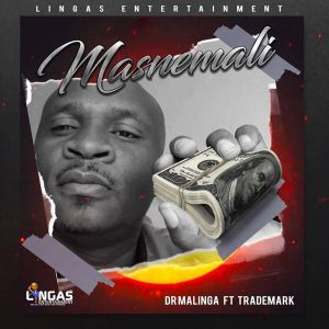 MP3 DOWNLOAD :Dr Malinga – Masnemali (feat. Trademark)
