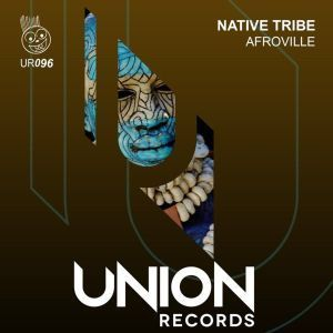 DOWNLOAD MP3 :NATIVE TRIBE – AFROVILLE