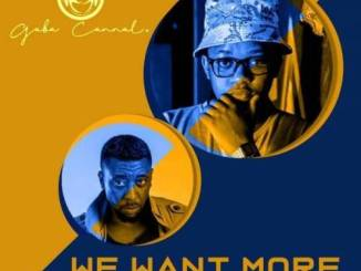 MP3 DOWNLOAD :GABA CANNAL – WE WANT MORE FT. KWAITO