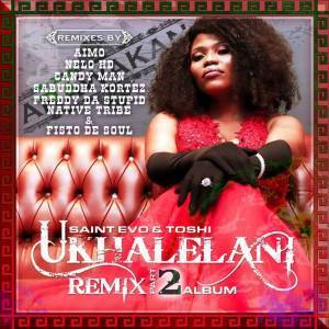 MP3 DOWNLOAD :SAINT EVO, TOSHI – UKHALELANI (NATIVE TRIBE & FISTO DE SOUL REMIX)