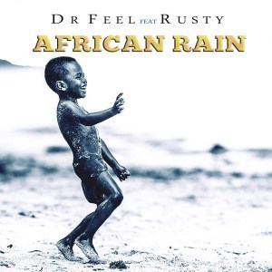 MP3 DOWNLOAD :DR FEEL – AFRICAN RAIN FT. RUSTY