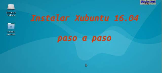Instalar Xubuntu 16.04 paso a paso
