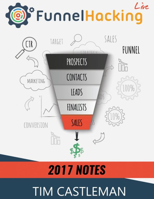 2017 Funnel Hacking Live Notes by Tim Castleman