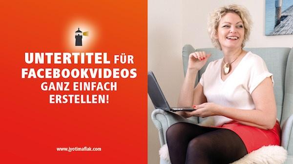 Untertitel für Facebookvideos mit Youtube ganz einfach erstellen und hochladen, für mehr Reichweite in Facebook