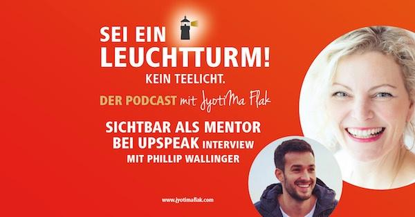Sichtbar als Mentor auf gehypter Podcast-App Upspeak, Interview mit Phillip Wallinger
