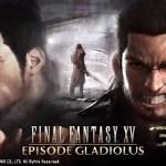 FF15-エピソードグラディオラス