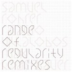 Samuel Rohrer - Range Of Regularity Remixes pt. 2