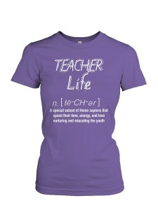 Teacher Life Tshirts - Teacher Definition