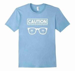 Spring Break Teacher Tshirt