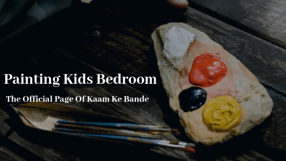 Painting Kids Bedroom (Tips And Tricks)