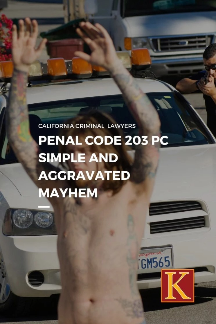 Penal Code 203 PC Simple Aggravated Mayhem