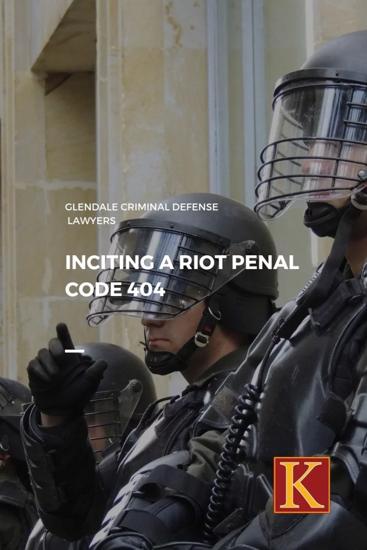Inciting a Riot Penal Code 404
