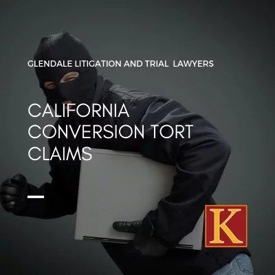 California Conversion Tort Claims