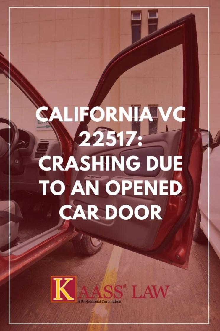 VC 22517 Crashing Due to an Opened Car Door