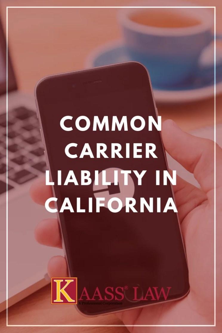 Common Carrier Liabilityin California