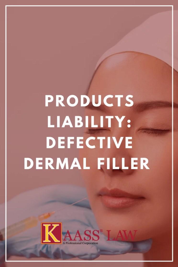 Products Liability Defective Dermal Filler