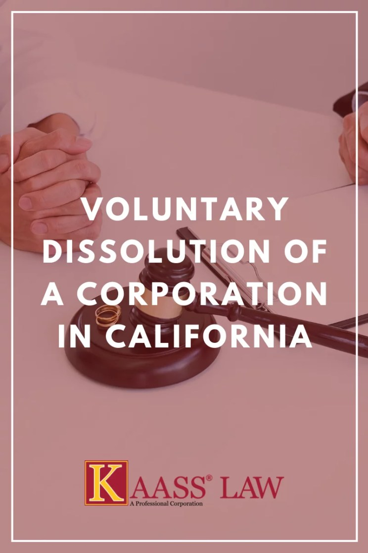 Voluntary Dissolution of a Corporation in California