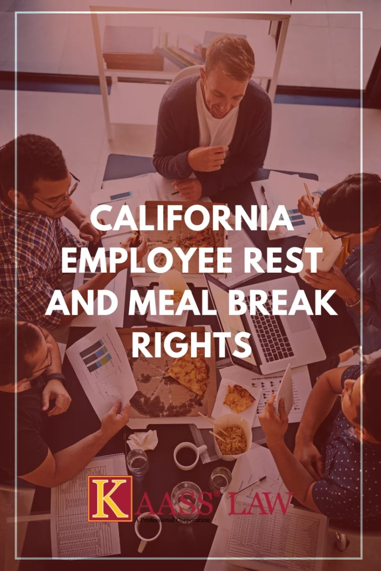 California Employee Rest and Meal Break Rights