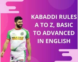 Kabaddi  rules and regulations a to z in english