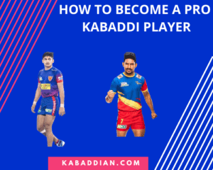 how to become a pro kabaddi player