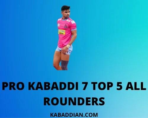 pro kabaddi 7 top 5 all rounder