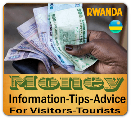 Rwanda - Money Information for Tourists - Visitors