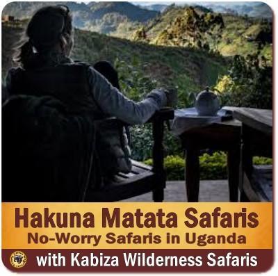Hakuna Matata-No Worries Safaris in the Pearl of Africa-Uganda