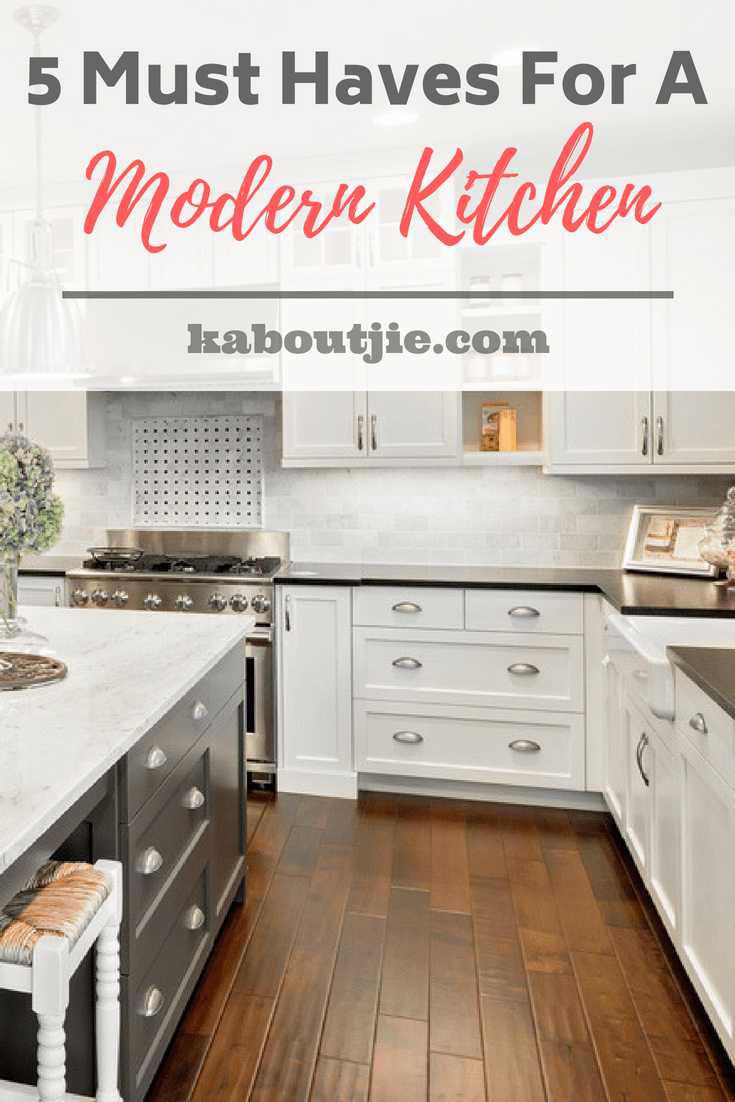 5 must haves for a modern kitchen   kaboutjie
