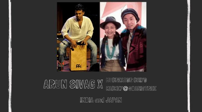 4月20日 | 大阪福島 | 『インド・バンガロールからの来日パーカッショ二ストArun Sivag x Mu CREATOR CHIYO&Kackey LIVE-SHOW』