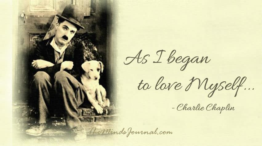 As I began to Love Myself – Charlie Chaplin