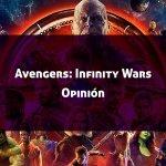 Avengers: Infinity Wars (Opinión de la Película)