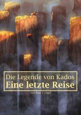 """Buchcover von """"Die Legende von Kados: Eine letzte Reise""""; zu sehen ist ein Luftschiff mit rotem Ballon, das zwischen großen Felssäulen fliegt, die von Nebel umgeben sind"""