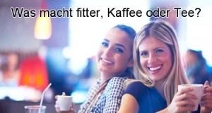 Was macht fitter, Kaffee oder Tee?