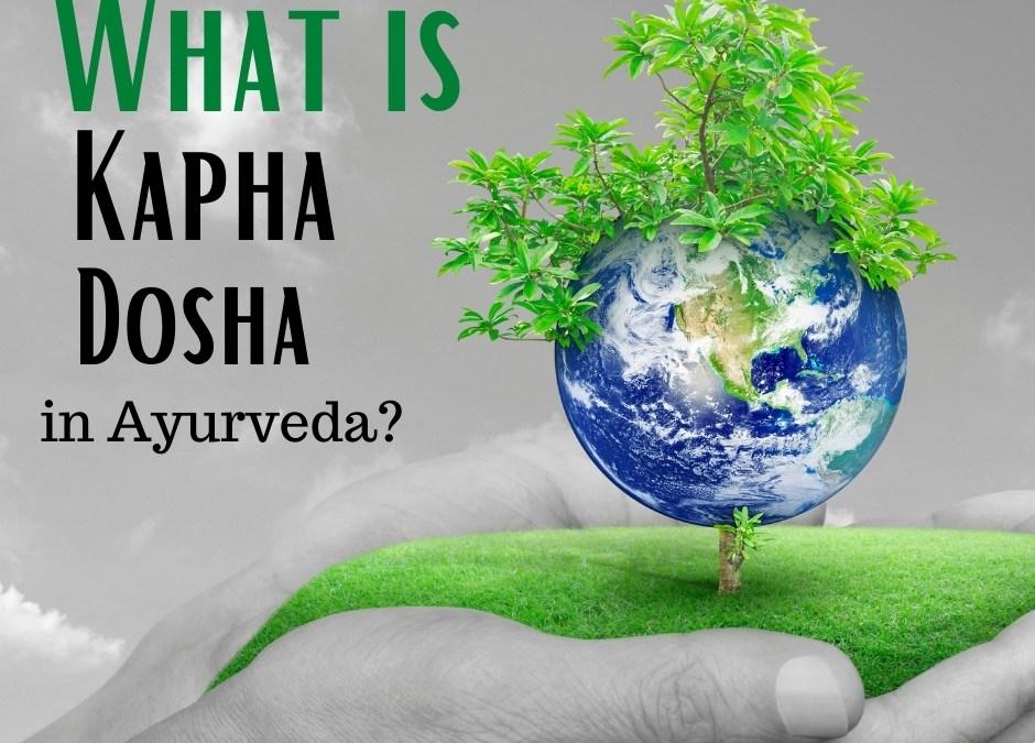 What is Kapha Dosha?