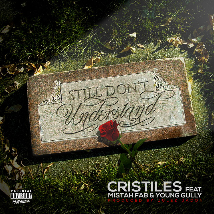 kahraezink-cristiles-mistah-fab-young-gully-still-dont-understand-single-cover-design
